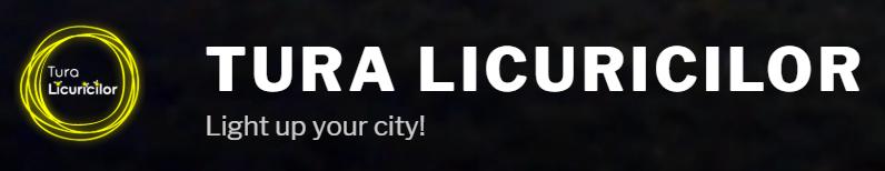 Tura Licuricilor - Light up your city